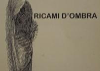 """Copertina del libro """"RICAMI D'OMBRA"""" di Mariangela De Maria"""